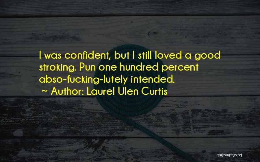 Laurel Ulen Curtis Quotes 299787