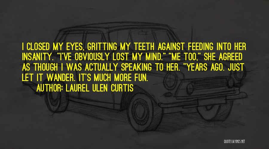 Laurel Ulen Curtis Quotes 990915