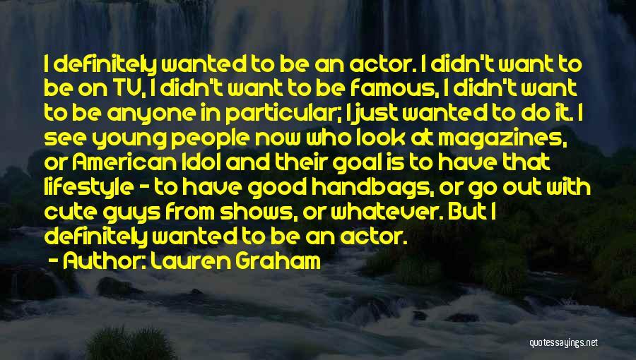 Lauren Graham Quotes 1107056