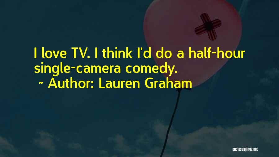 Lauren Graham Quotes 1126684
