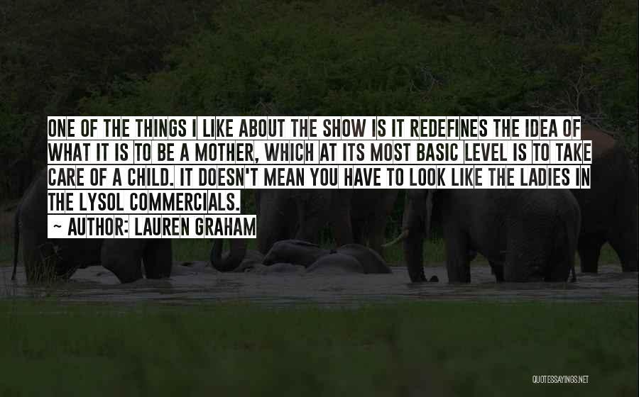 Lauren Graham Quotes 1516261