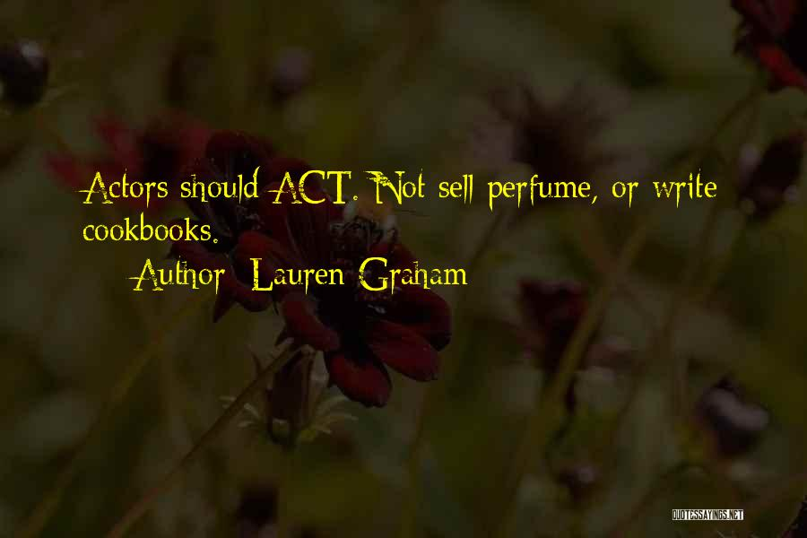Lauren Graham Quotes 1998024