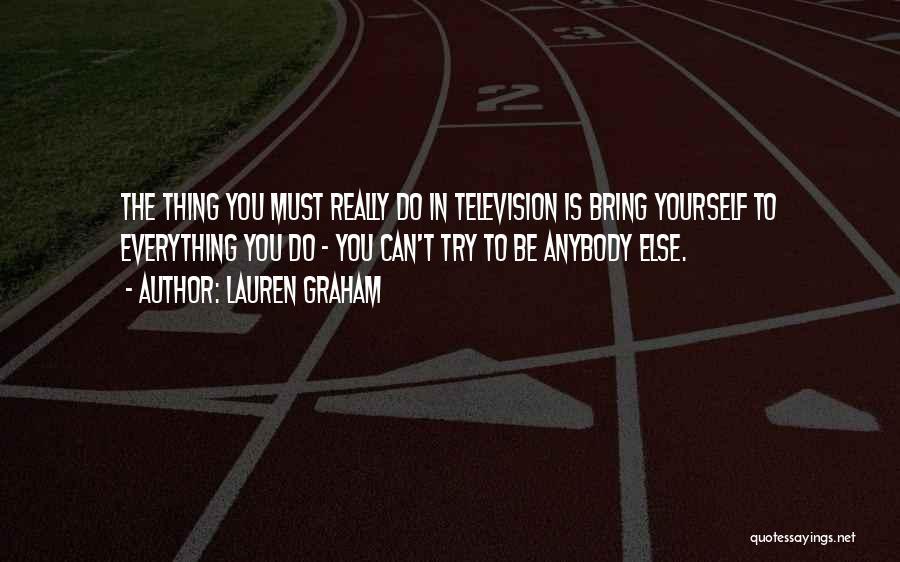 Lauren Graham Quotes 873547