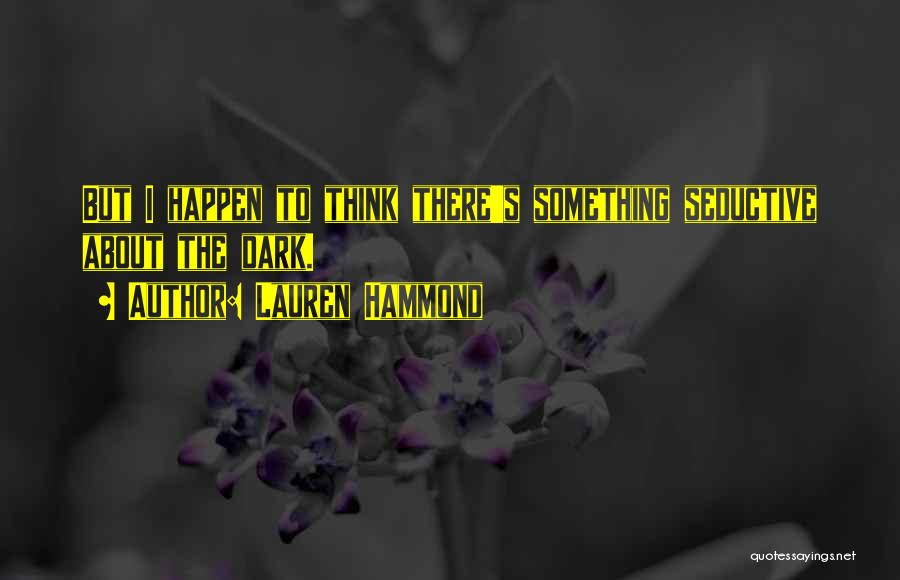 Lauren Hammond Quotes 2010884