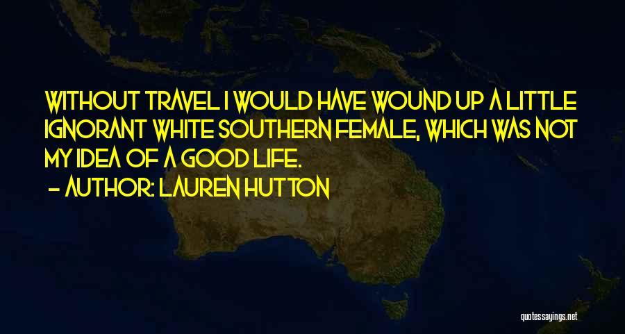 Lauren Hutton Quotes 1039352