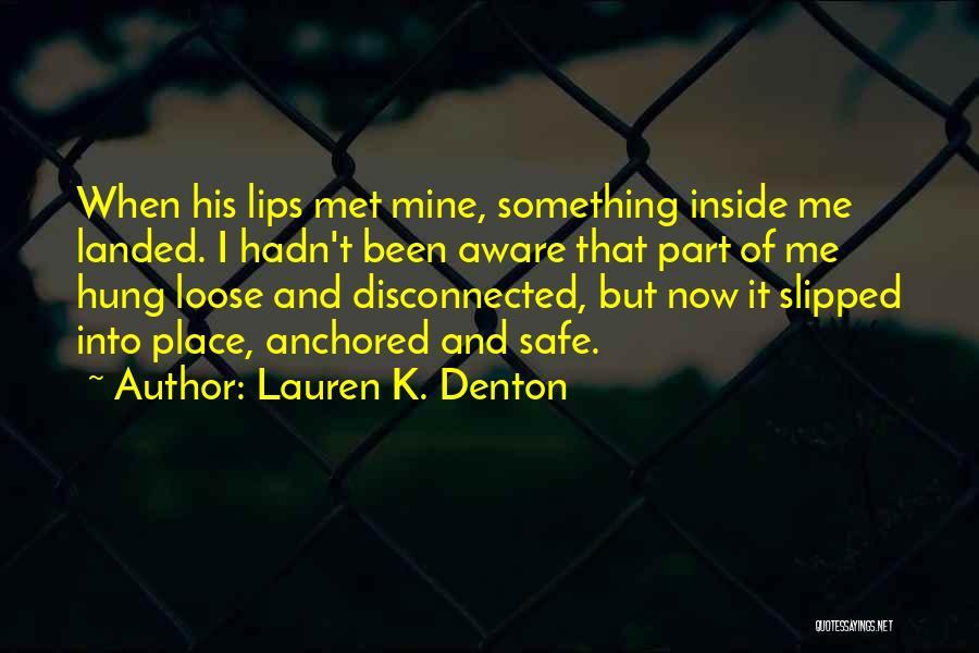 Lauren K. Denton Quotes 613089