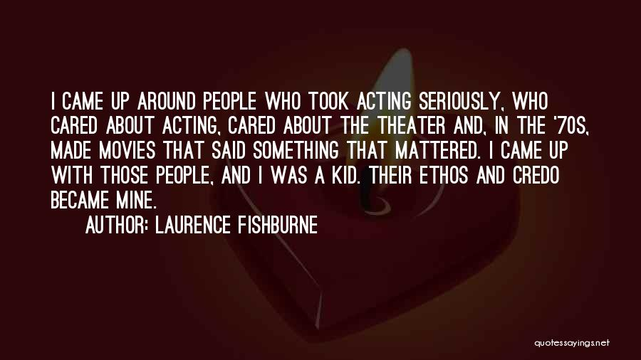Laurence Fishburne Quotes 143736