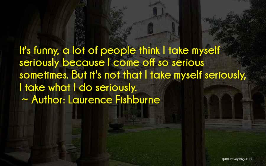 Laurence Fishburne Quotes 1925081