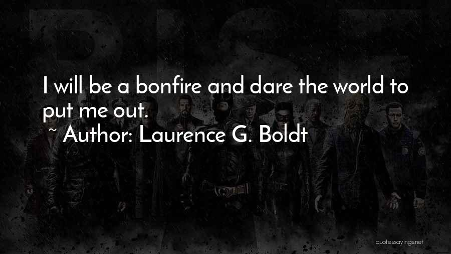 Laurence G. Boldt Quotes 1160516