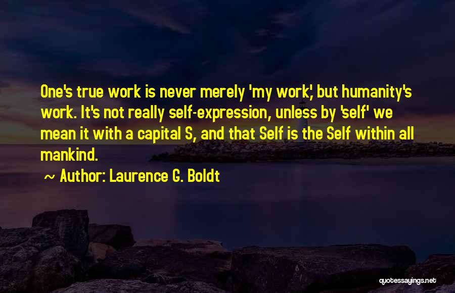 Laurence G. Boldt Quotes 271325