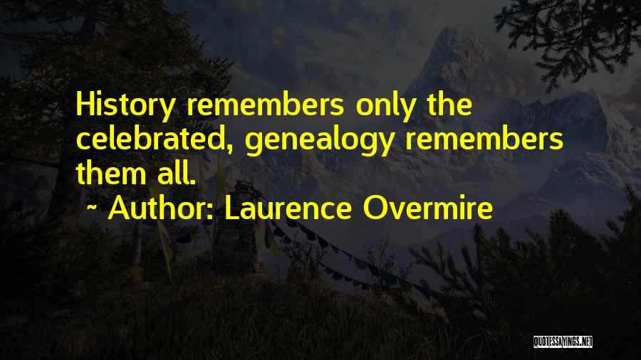 Laurence Overmire Quotes 650370