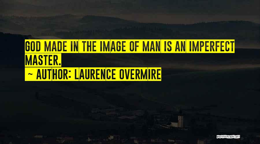 Laurence Overmire Quotes 838986