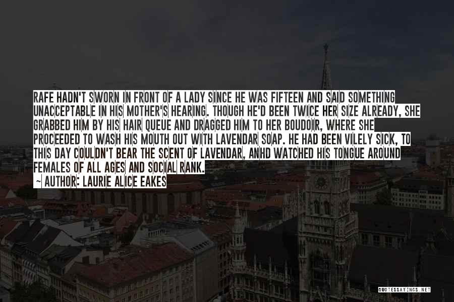 Laurie Alice Eakes Quotes 1412381