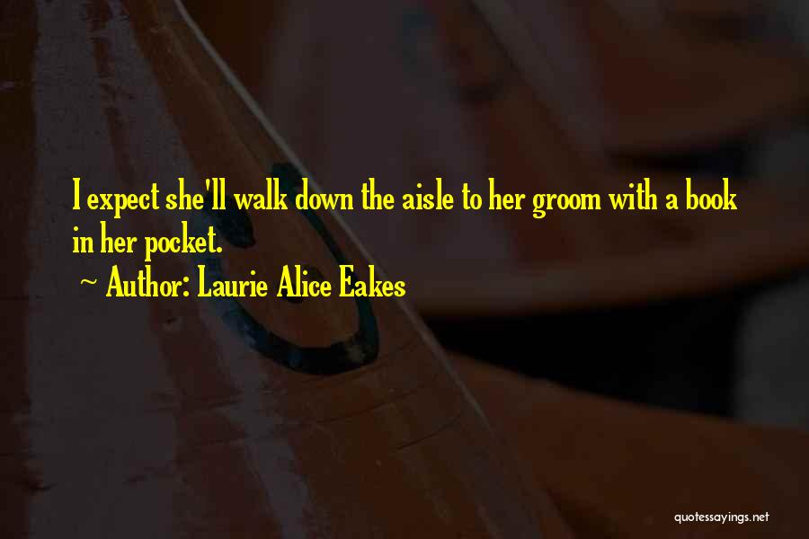 Laurie Alice Eakes Quotes 1681240