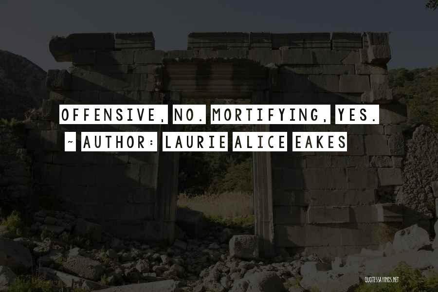 Laurie Alice Eakes Quotes 598659