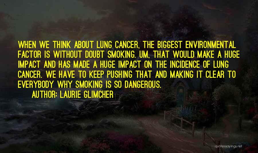 Laurie Glimcher Quotes 1312354
