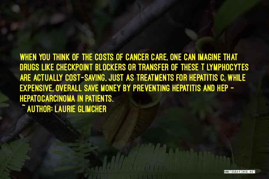 Laurie Glimcher Quotes 1602142