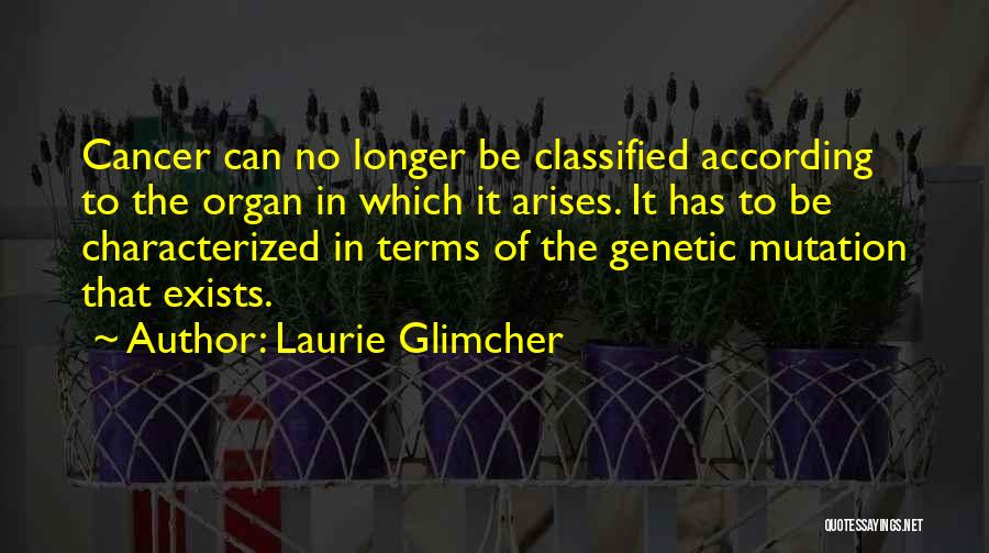 Laurie Glimcher Quotes 163614