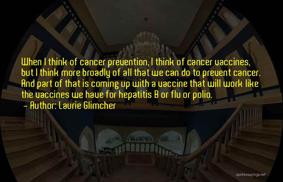 Laurie Glimcher Quotes 1819714