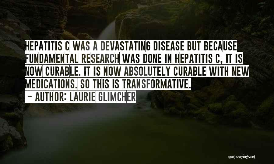 Laurie Glimcher Quotes 372539