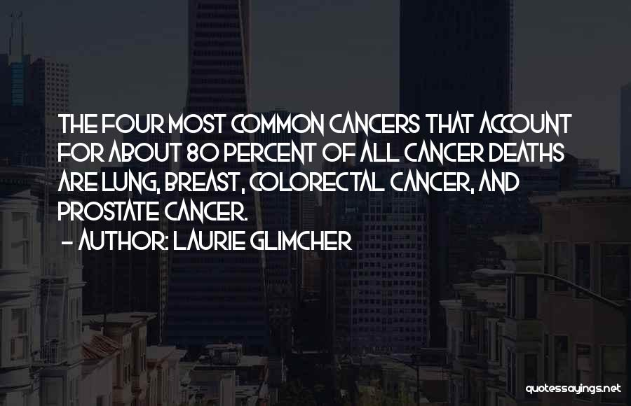 Laurie Glimcher Quotes 596105