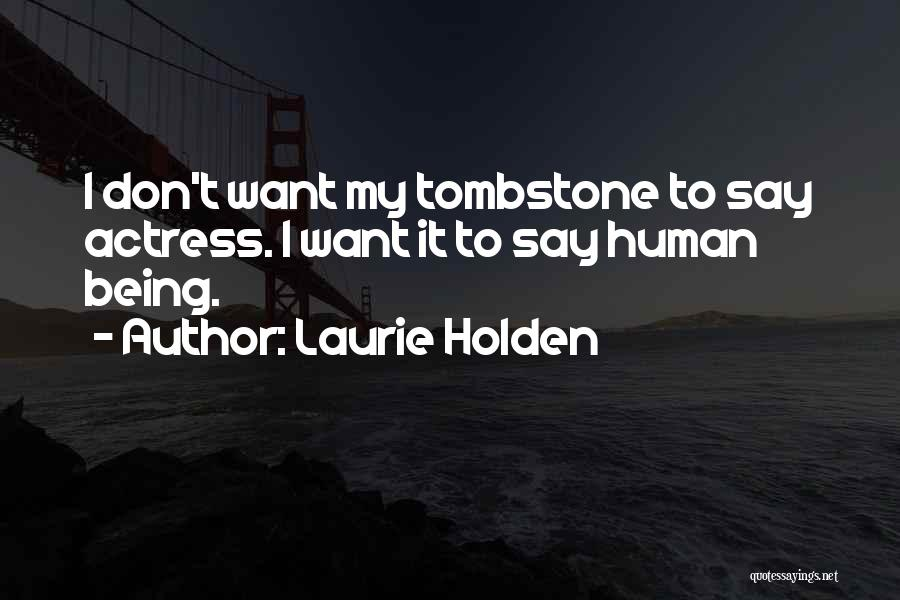 Laurie Holden Quotes 1080971