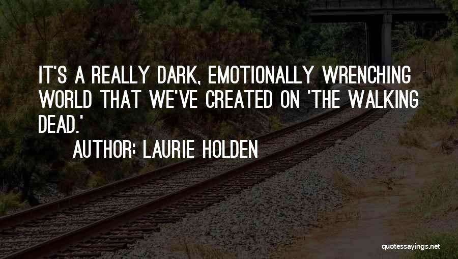Laurie Holden Quotes 1802315