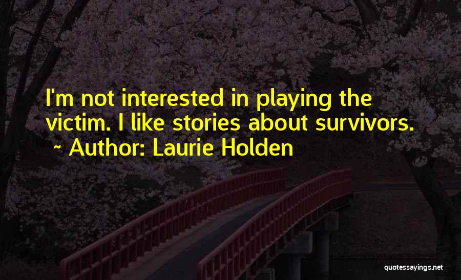 Laurie Holden Quotes 1822908