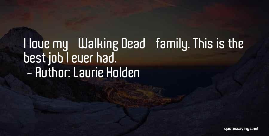 Laurie Holden Quotes 2254181