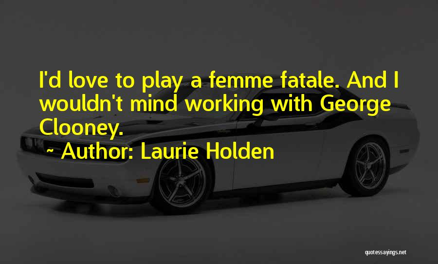 Laurie Holden Quotes 979512