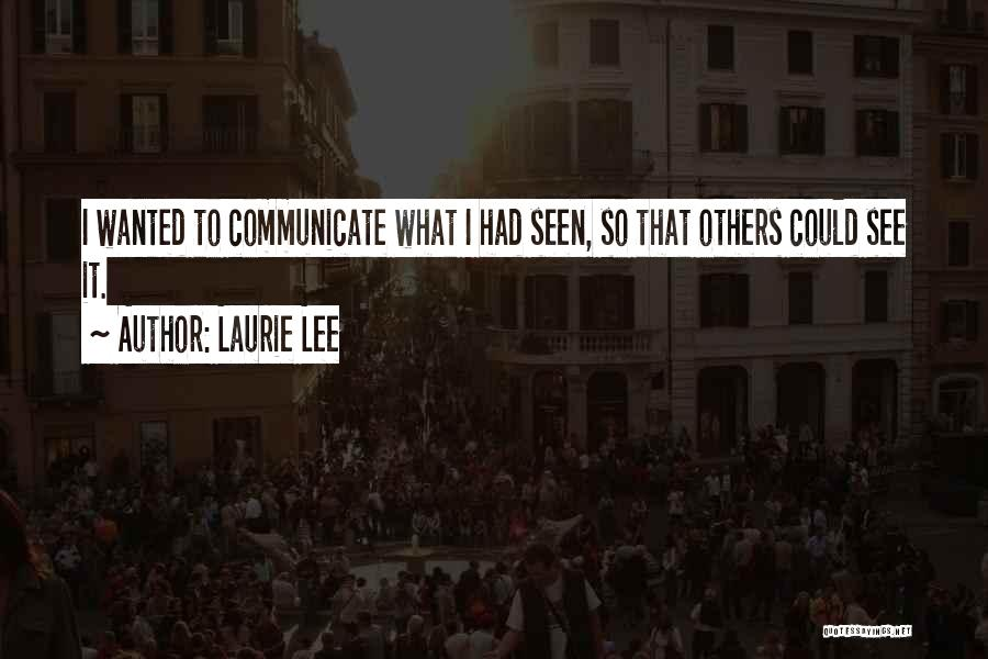 Laurie Lee Quotes 1150043