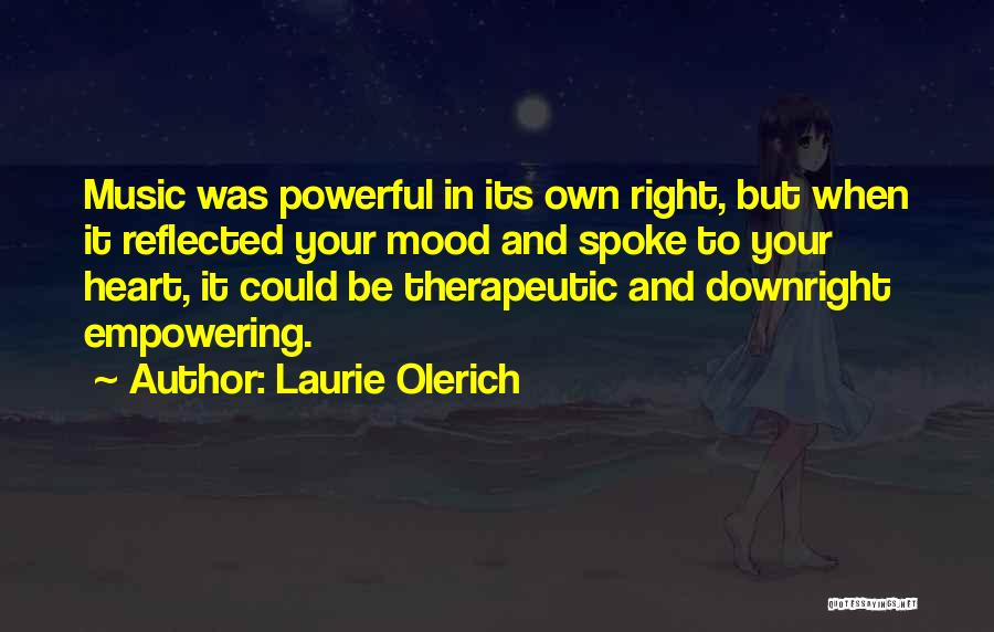 Laurie Olerich Quotes 301820