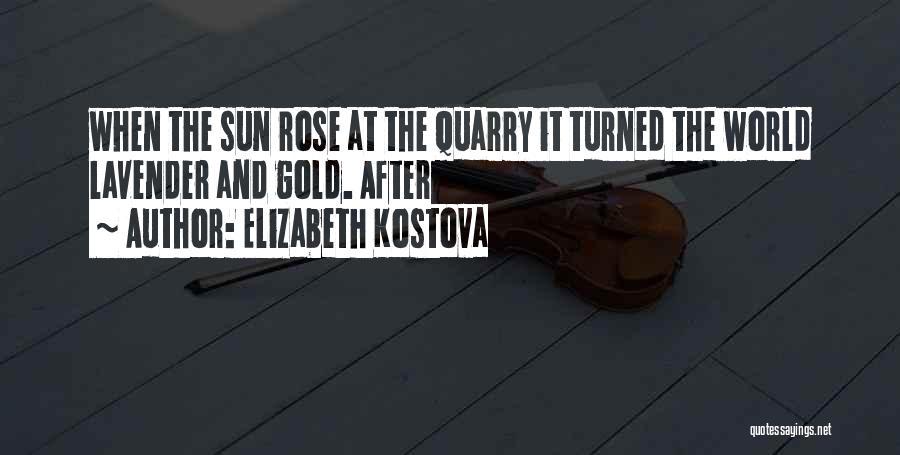Lavender Rose Quotes By Elizabeth Kostova