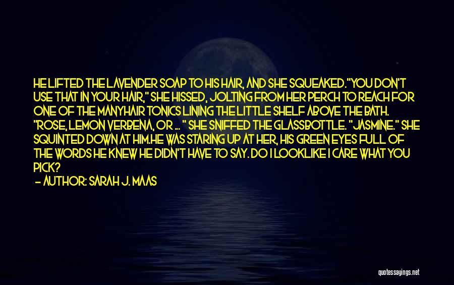 Lavender Rose Quotes By Sarah J. Maas