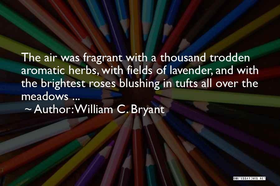 Lavender Rose Quotes By William C. Bryant