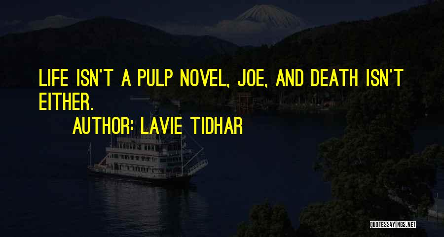 Lavie Tidhar Quotes 307306