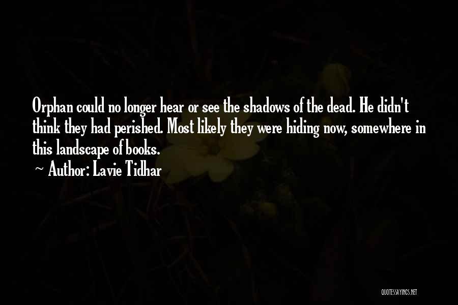 Lavie Tidhar Quotes 352263