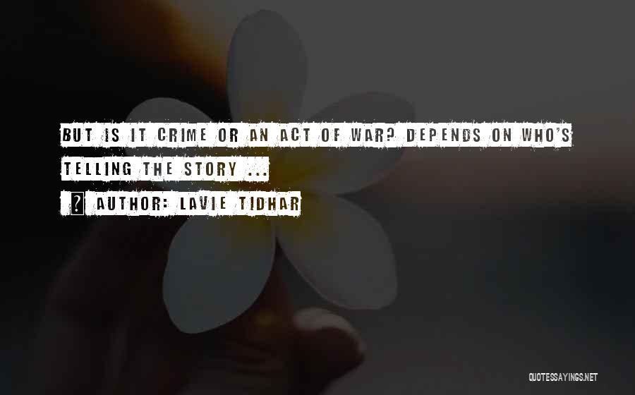 Lavie Tidhar Quotes 417485