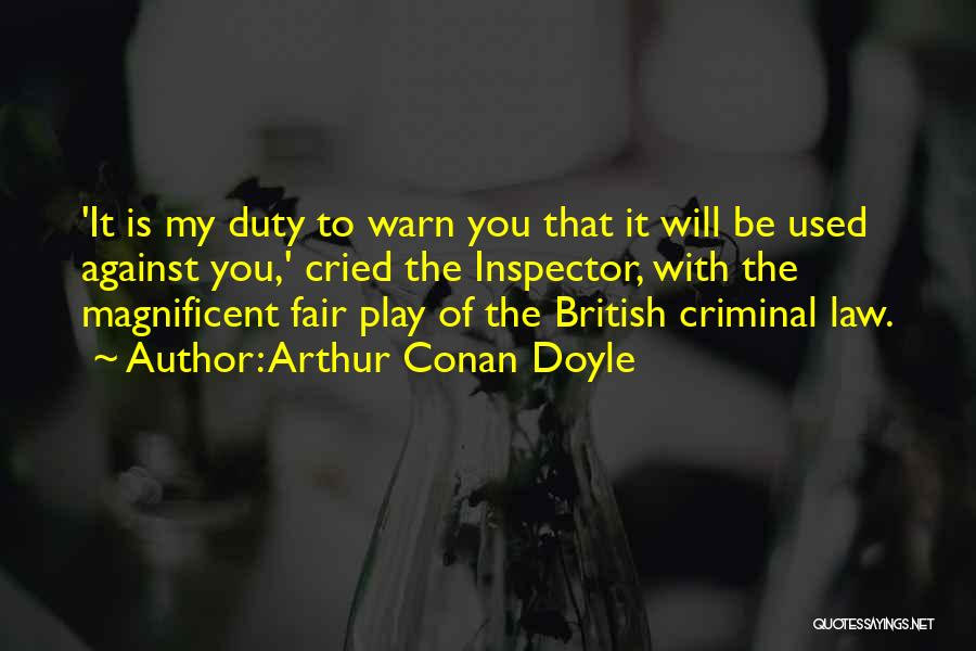 Law Is Not Fair Quotes By Arthur Conan Doyle