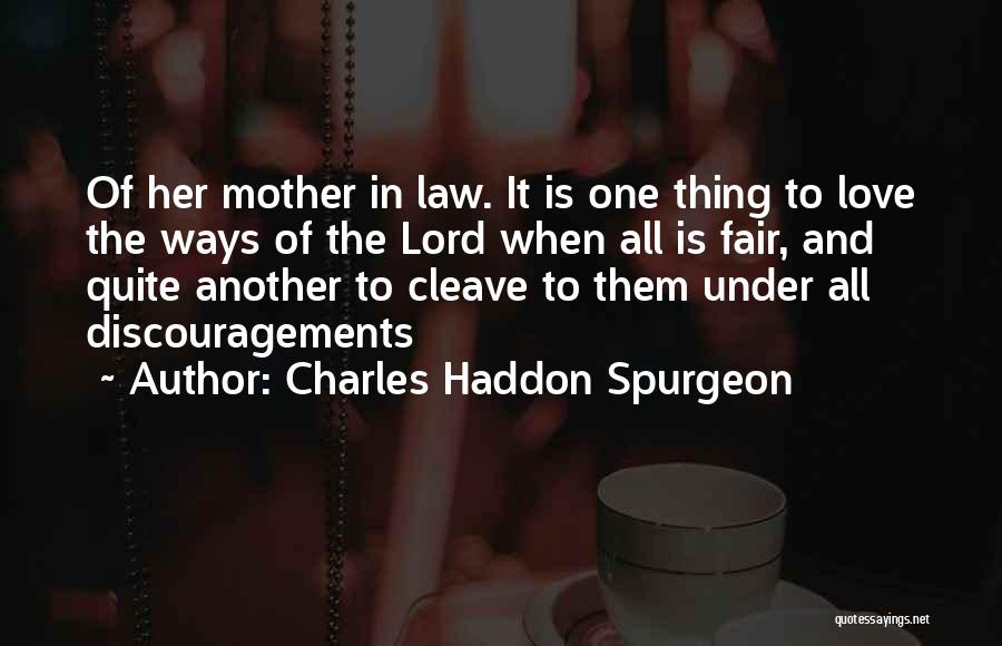 Law Is Not Fair Quotes By Charles Haddon Spurgeon