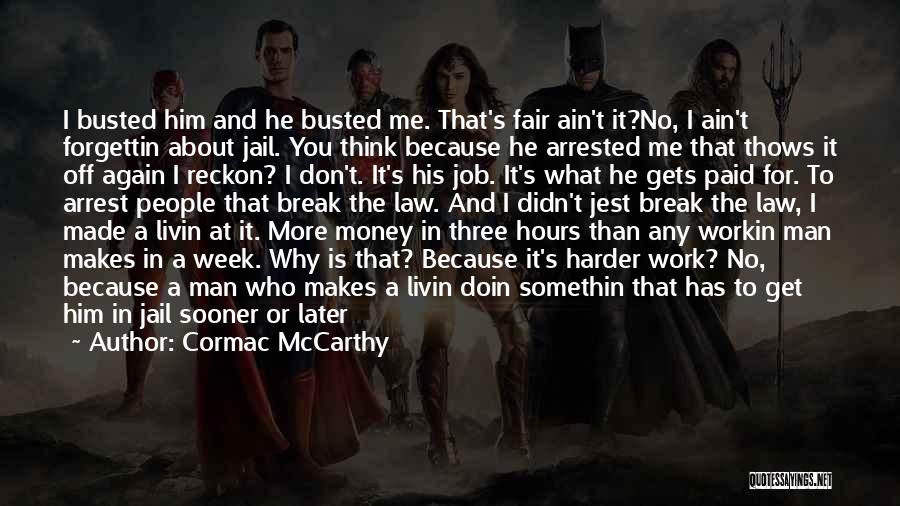 Law Is Not Fair Quotes By Cormac McCarthy