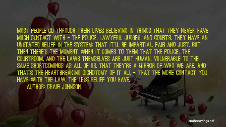 Law Is Not Fair Quotes By Craig Johnson