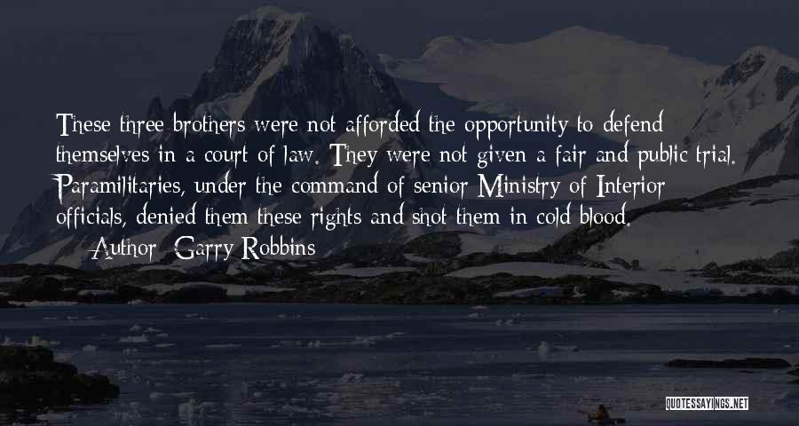 Law Is Not Fair Quotes By Garry Robbins