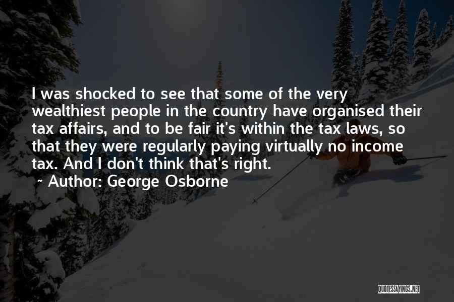Law Is Not Fair Quotes By George Osborne