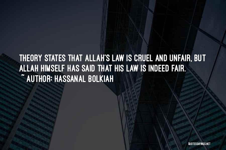 Law Is Not Fair Quotes By Hassanal Bolkiah