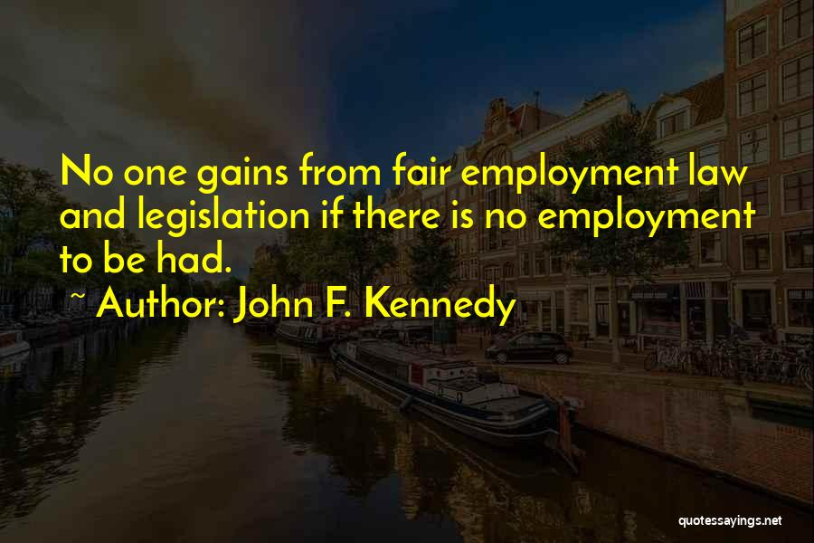Law Is Not Fair Quotes By John F. Kennedy