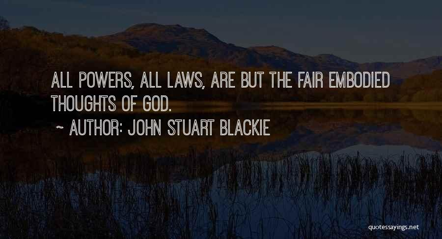 Law Is Not Fair Quotes By John Stuart Blackie