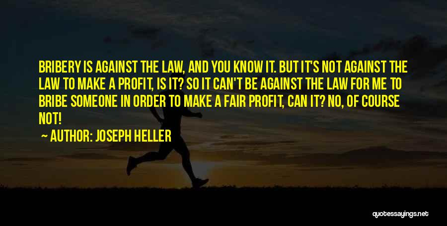 Law Is Not Fair Quotes By Joseph Heller