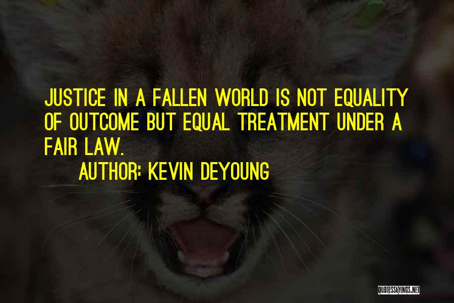 Law Is Not Fair Quotes By Kevin DeYoung
