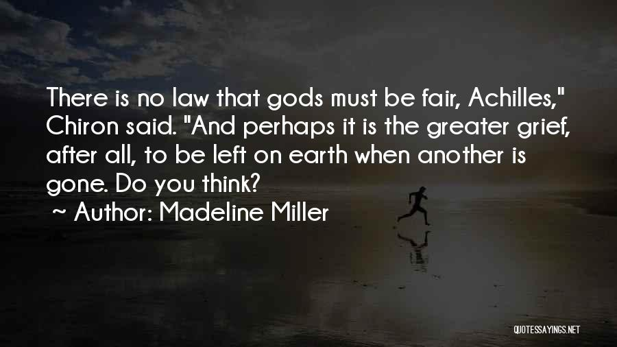 Law Is Not Fair Quotes By Madeline Miller